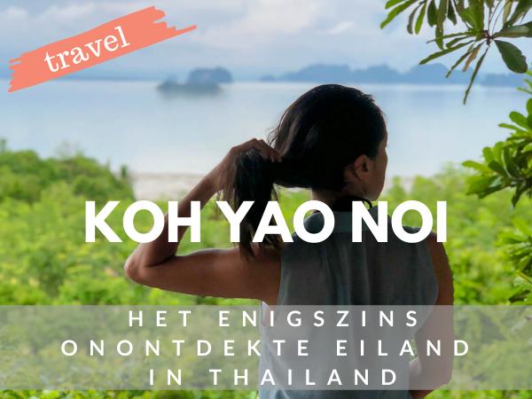 Koh Yao Noi Thailand reistips vakantie Azië