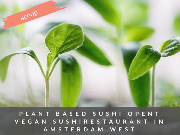 Vegan sushirestaurant Plant Based Sushi Amsterdam